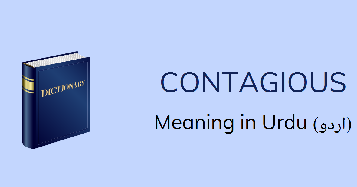 Contagious Meaning In Urdu Wabai Contagious Definition English To Urdu