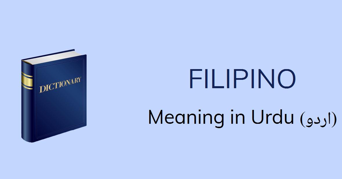 Filipino Meaning In Urdu Filipino Definition English To Urdu