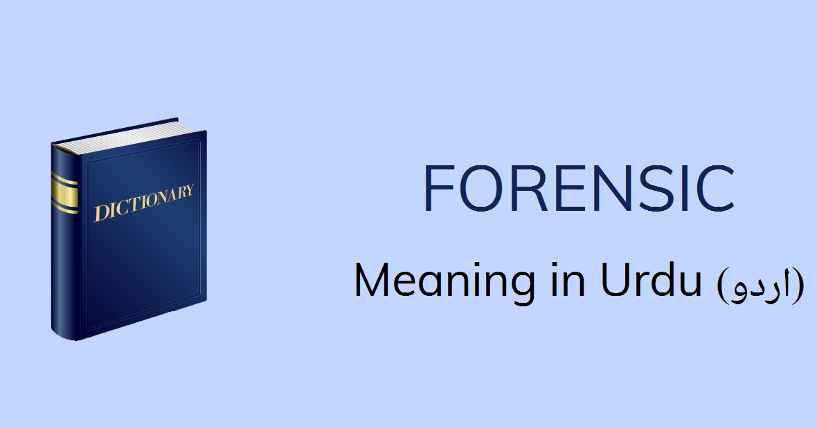 Forensic Meaning In Urdu Forensic Definition English To Urdu