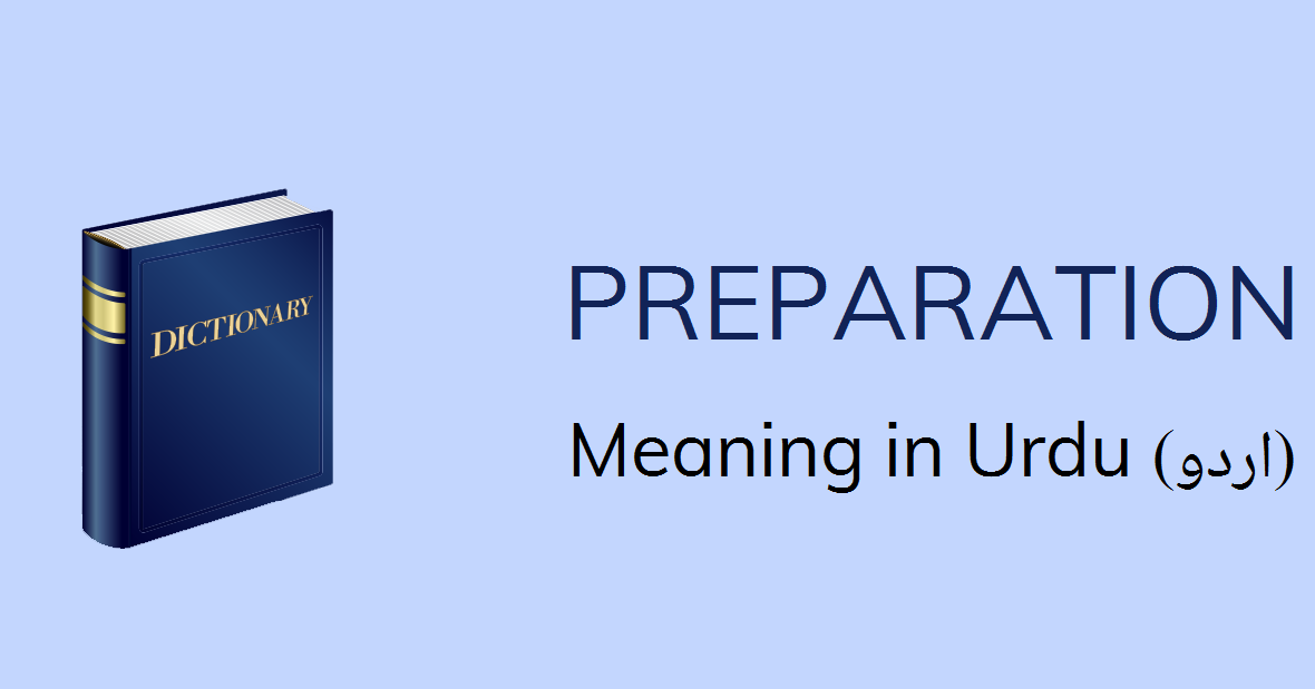 Preparation Meaning In Urdu آمادگی Amadgi Meaning English