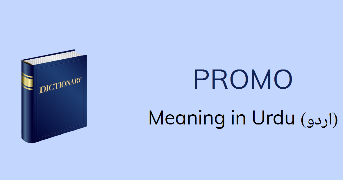 Promo Meaning in Urdu with 3 Definitions and Sentences